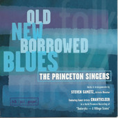 Old New Borrowed Blues - The Princeton Singers